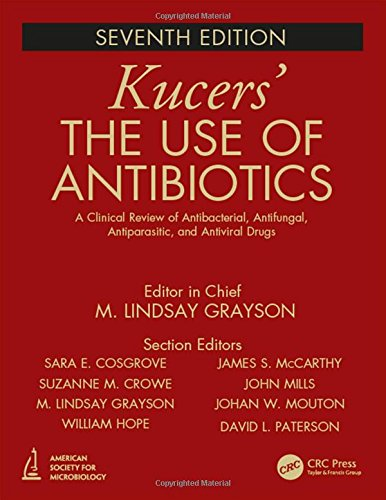 Kucers' The Use of Antibiotics: A Clinical Review of Antibacterial, Antifungal, Antiparasitic, and Antiviral Drugs, Seventh Edition - Three Volume (Antifungal Medicines)