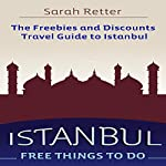 Istanbul: Free Things to Do: The Freebies and Discounts Travel Guide to Istanbul | Sarah Retter