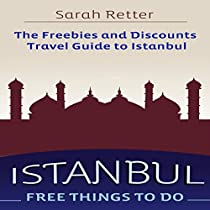 ISTANBUL: FREE THINGS TO DO: THE FREEBIES AND DISCOUNTS TRAVEL GUIDE TO ISTANBUL