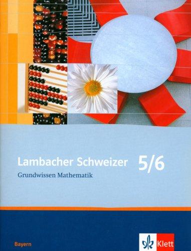 Lambacher Schweizer Grundwissen / Ausgabe Bayern: Lambacher Schweizer Grundwissen / 5./6. Schuljahr: Ausgabe Bayern