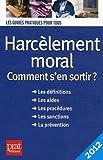 Harcèlement moral : Comment s'en sortir ?