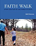 Faith Walk, Bob Peterson, 0578020491