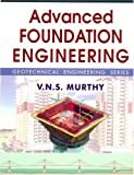 Advanced Foundation Engineering (Geotechnical Engineering Series)