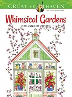 Creative Haven Whimsical Gardens Coloring Book Books