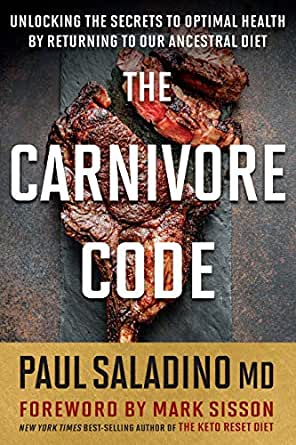 The Carnivore Code: Unlocking the Secrets to Optimal Health by Returning to  Our Ancestral Diet - Kindle edition by Saladino MD, Paul . Health, Fitness  & Dieting Kindle eBooks @ Amazon.com.