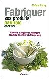 Fabriquer ses produits naturels chez soi