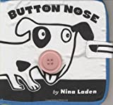 Button Nose, Chronicle Books Staff and Nina Laden, 0811863247
