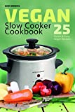 Vegan Slow Cooker Cookbook: 25 Quick and Easy Vegan Recipes