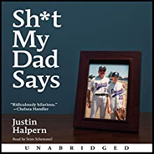 Sh-t My Dad Says  Audiobook by Justin Halpern Narrated by Sean Schemmel