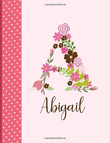 Abigail: Personalized Writing Journal/Notebook for Women and Girls, Floral Monogram Initials Names Notebook, Journals to Write in for Women, 110 Journal/Notebook, Personalized Gift