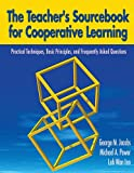 img - for The Teacher's Sourcebook for Cooperative Learning: Practical Techniques, Basic Principles, and Frequently Asked Questions book / textbook / text book