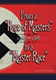 "From a ""Race of Masters"" to a ""Master Race"": 1948 to 1848 (A.E. Samaan - History of Eugenics) (Volume 1)"