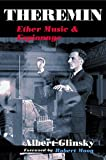 Theremin: ETHER MUSIC AND ESPIONAGE (Music in American Life)