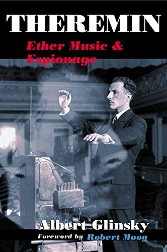 Theremin: ETHER MUSIC AND ESPIONAGE (Music in American Life) ebook