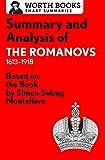 summary and analysis of the romanovs 1613 1918 based on the book by simon sebag montefiore smart summaries