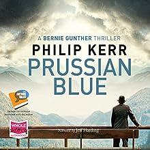 Prussian Blue: Bernie Gunther, Book 12 | Livre audio Auteur(s) : Philip Kerr Narrateur(s) : Jeff Harding