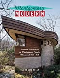 img - for Montgomery Modern: Modern Architecture in Montgomery County, Maryland, 1930-1979 book / textbook / text book
