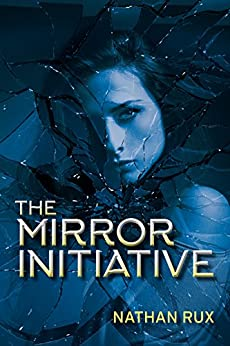 The Mirror Initiative (New Los Angeles Trilogy Book 2) by [Rux, Nathan]