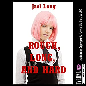 Rough, Long, and Hard Audiobook