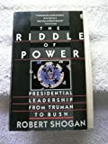 The Riddle of Power, Robert Shogan, 0452267714