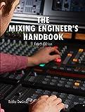 #4: The Mixing Engineer's Handbook 4th Edition