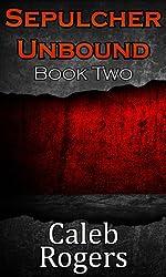 Sepulcher Unbound - Book Two