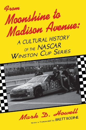 From Moonshine To Madison Avenue: Cultural History Of The Nascar Winston Cup Series