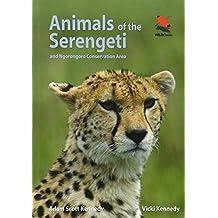 Animals of the Serengeti: And Ngorongoro Conservation Area
