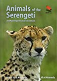 Animals of the Serengeti: And Ngorongoro Conservation Area (Princeton University Press (WILDGuides))