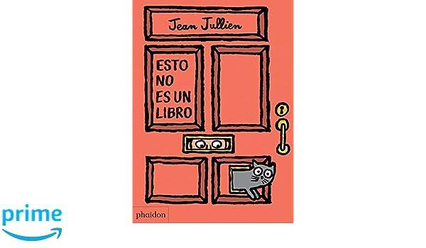 Esto no es un Libro (This is not a Book) (Spanish Edition): Jean Jullien: 9780714871530: Amazon.com: Books
