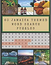 60 Jamaica Themed Word Search Puzzles: Over 600 Jamaican phrases, people, music, and other cultural references to find - with solutions!
