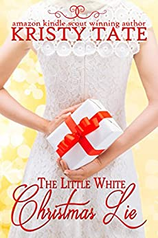The Little White Christmas Lie by [Tate, Kristy]