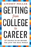 img - for Getting from College to Career: 90 Things to Do Before You Join the Real World by Pollak, Lindsey (2007) Paperback book / textbook / text book