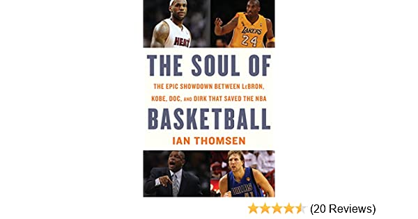 0e43c92298a Amazon.com  The Soul of Basketball  The Epic Showdown Between LeBron ...