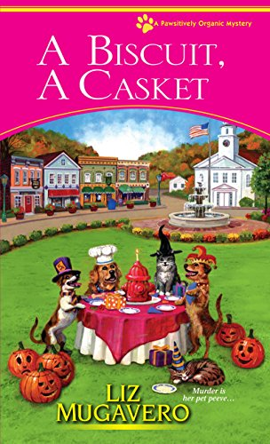 A Biscuit, a Casket (A Pawsitively Organic Mystery Book 2)