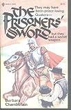 The Prisoners' Sword, Barbara Chamberlain, 0891911022