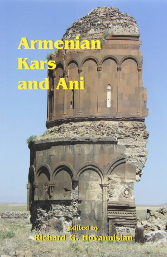 Armenian Kars and Ani (UCLA Armenian History and Culture Series)