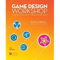 Game Design Workshop: A Playcentric Approach to Creating Innovative Games, 4th Edition from CRC Press