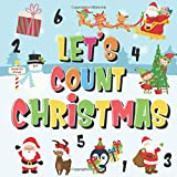 Let's Count Christmas!: Can You Find & Count Santa, Rudolph the Red-Nosed Reindeer and the Snowman? | Fun Winter Xmas Counting Book for Children, 2-4 ... Puzzle Book (Counting Books for Kindergarten)