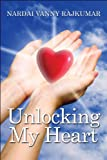 Unlocking My Heart, Nardai Vanny Rajkumar, 1608365808