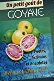 img - for Un petit go t de goyave: Poetes, ecrivains et anecdotes (French Edition) book / textbook / text book