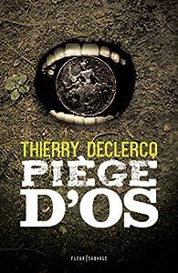 Piège d'os par Thierry Declercq