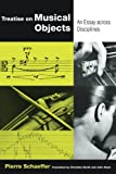 img - for Treatise on Musical Objects: An Essay across Disciplines (California Studies in 20th-Century Music) book / textbook / text book
