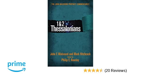 1 & 2 Thessalonians Commentary (The John Walvoord Prophecy Commentaries)