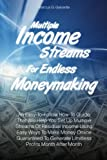 Multiple Income Streams for Endless Moneymaking, Marcus Galvante, 1463725493