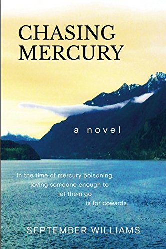 Chasing Mercury (The Chasing Mercury Toxic Trilogy) by Cove International Publishers