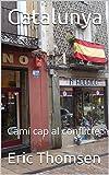 Catalunya: Camí cap al conflicte