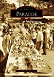 Paradise   (CA)  (Images of America)