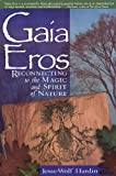 Gaia Eros: Reconnecting to the Magic and Spirit of Nature