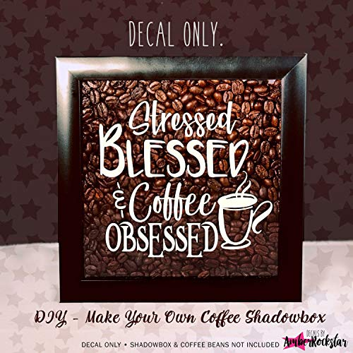 Moira Stressed Blessed Coffee Obsessed Vinyl Sticker Decal for Shadow Boxes Coffee Mugs Wall Quotes and More Decal Sticker